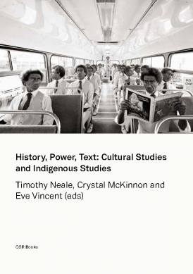 History, Power, Text : Cultural Studies and Indigenous Studies