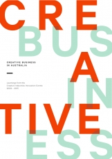 Creative Business in Australia : Learnings from the Creative Industries Innovation Centre, 2009 to 2015