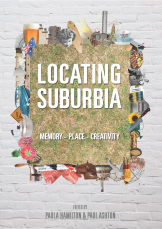 Locating suburbia: memory, place, creativity